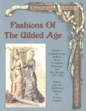 Fashions Of the Gilded Age